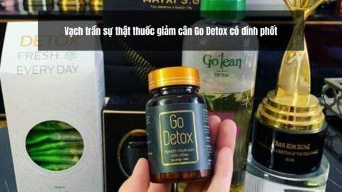Vạch trần sự thật thuốc giảm cân Go Detox có dính phốt