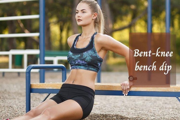 Bài tập Bent-knee bench dip