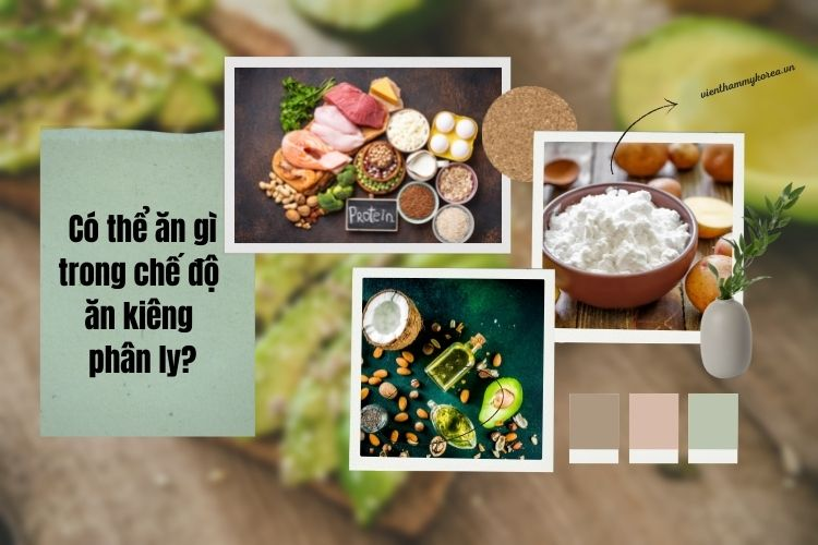 Trong chế độ ăn kiêng phân ly nên ưu tiên thực phẩm giàu protein, tinh bột giảm cân và thực phẩm trung tính