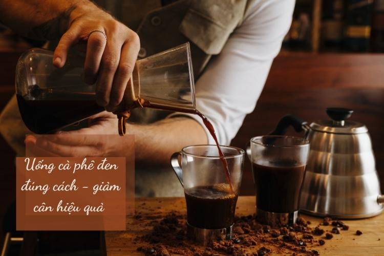 Chú ý uống cà phê đen đúng cách để giảm cân
