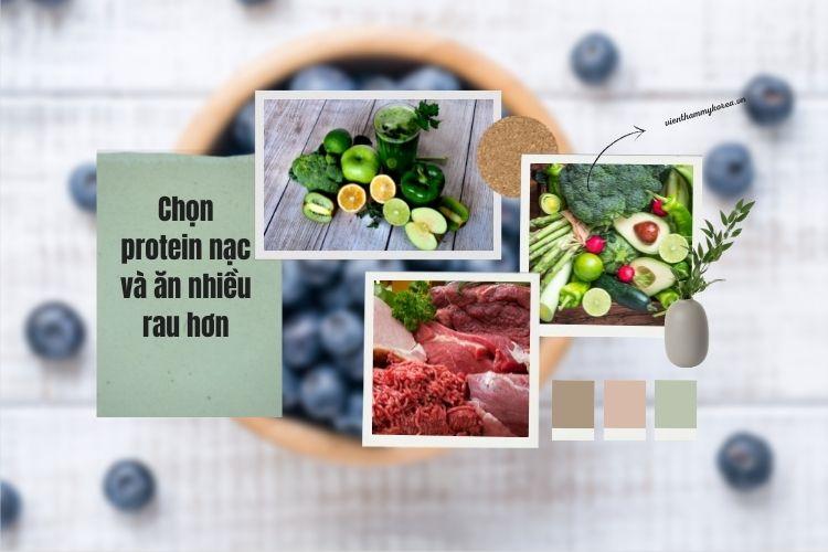 Chọn protein nạc và ăn nhiều rau hơn