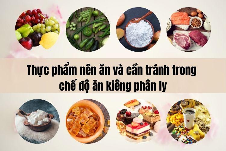 Thực phẩm nên ăn và cần tránh khi lên thực đơn cho chế độ ăn kiêng phân ly