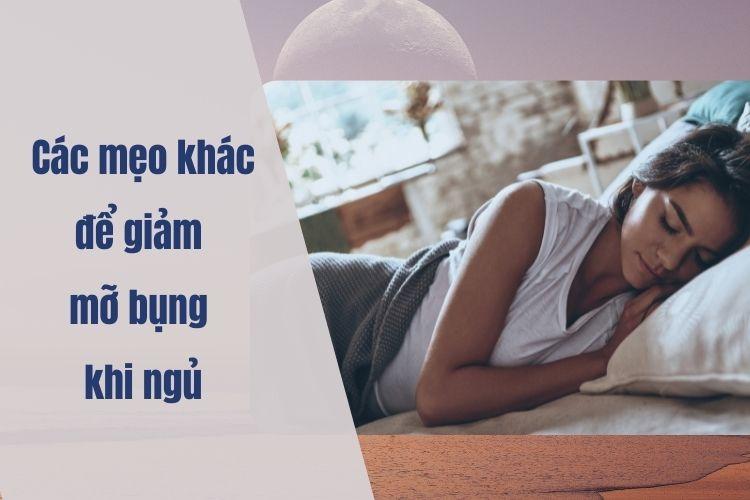 Hướng dẫn các mẹo nhỏ giúp bạn giảm mỡ bụng khi ngủ hiệu quả