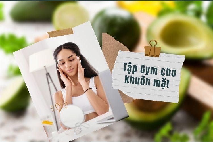 Tập Gym không chỉ giúp làm nhỏ mặt, còn kích thích tăng các cơ săn chắc hơn