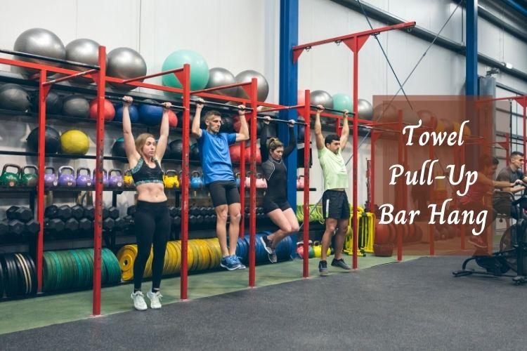 Bài tập Towel Pull-Up Bar Hang