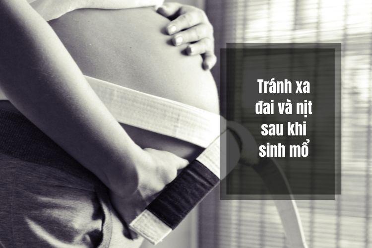 Sau sinh mổ, mẹ bỉm sữa không nên dùng đai và nịt bụng vì nó làm cơ thể và các cơ yếu đi nhiều hơn