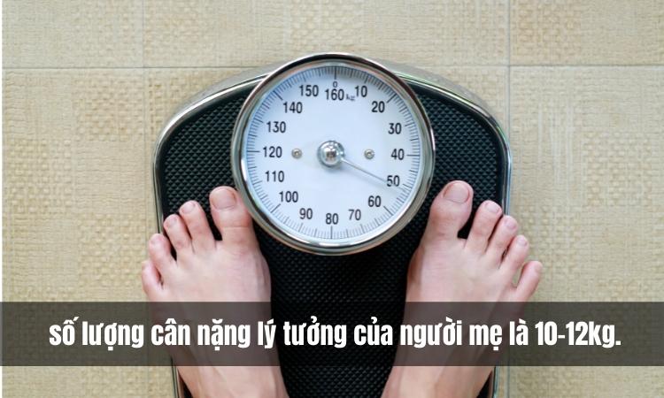 Trong suốt thời kỳ mang thai, mẹ bầu nên tăng 10 - 12kg là lý tưởng nhất
