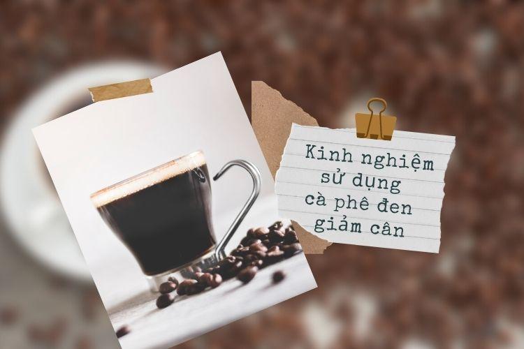 Kinh nghiệm sử dụng cà phê đen giảm cân