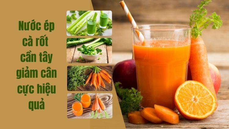 Nước ép cà rốt cần tây giảm cân cực hiệu quả