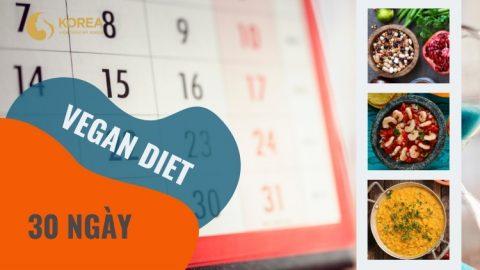 Thực đơn ăn kiêng Vegan diet 30 ngày